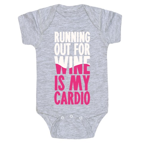 Running Out For Wine Is My Cardio Baby Onesy