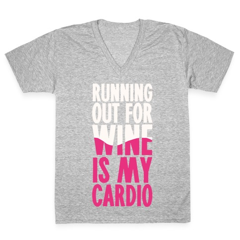 Running Out For Wine Is My Cardio V-Neck Tee Shirt