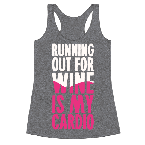 Running Out For Wine Is My Cardio Racerback Tank Top