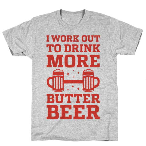 I Work Out To Drink More Butter Beer Mens T-Shirt