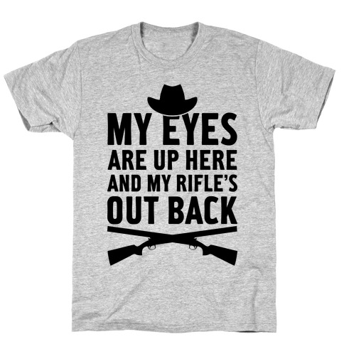 My Eyes Are Up Here T-Shirt