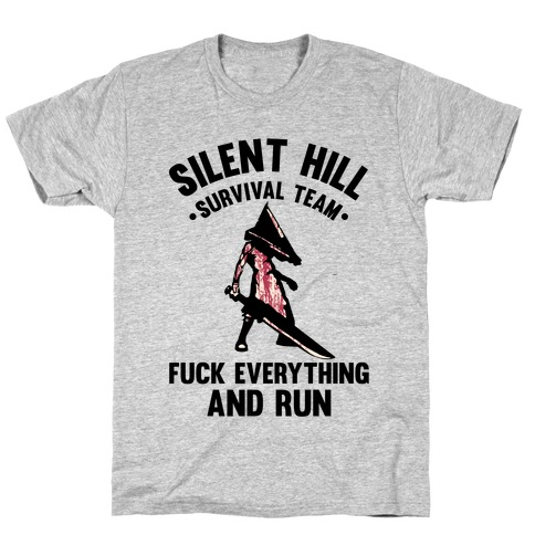 Silent Hill Survival Team F*** Everything And Run T-Shirt