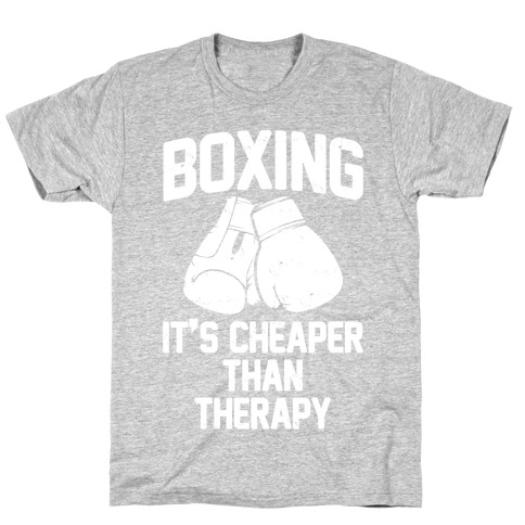 Boxing It's Cheaper Than Therapy T-Shirt