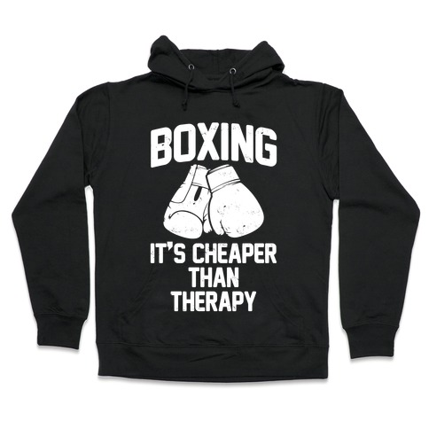Boxing It's Cheaper Than Therapy Hooded Sweatshirt