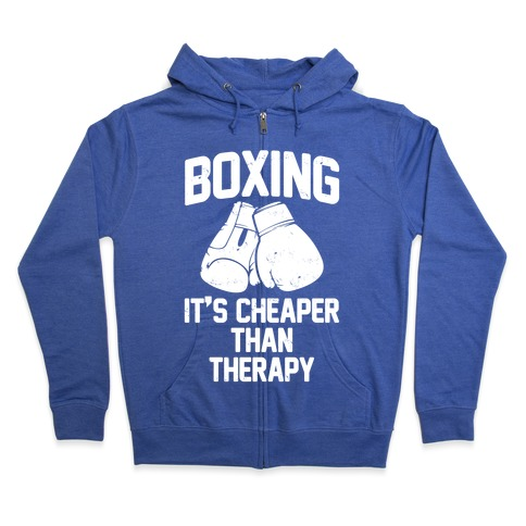 Boxing It's Cheaper Than Therapy Zip Hoodie