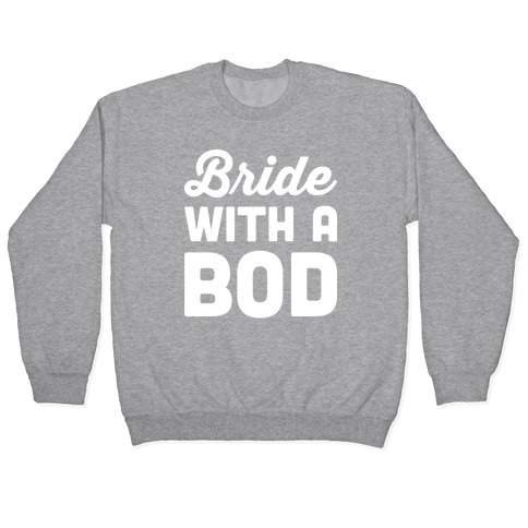 Bride With A Bod Pullover
