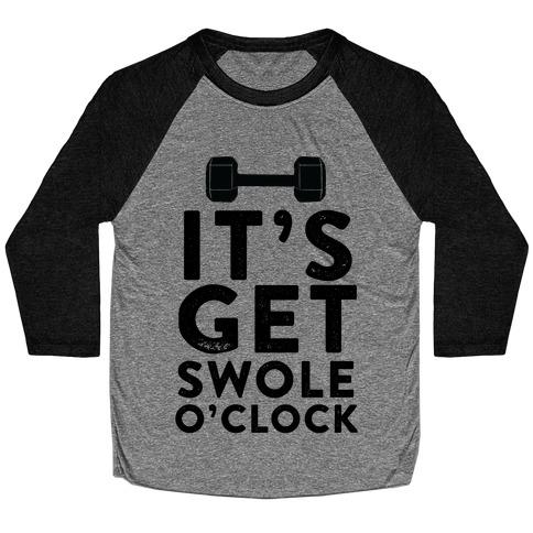 It's Get Swole O'Clock Baseball Tee