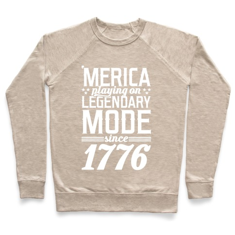 2a502f39 Merica Playing On Legendary Mode Since 1776 Crewneck Sweatshirt ...