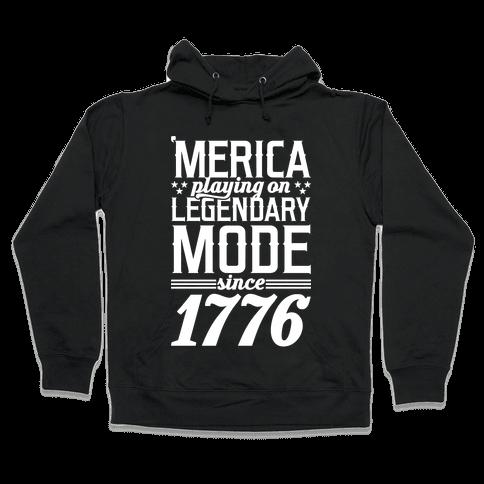 Merica Playing On Legendary Mode Since 1776 Hooded Sweatshirt