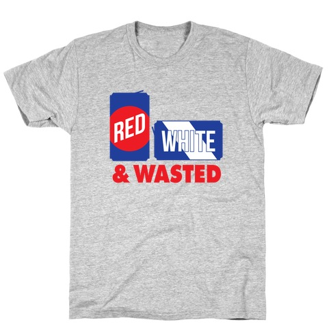 Red, White, and Wasted T-Shirt