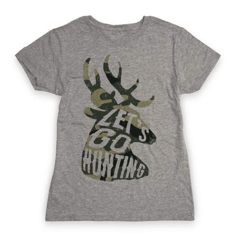 Let's Go Hunting Womens T-Shirt