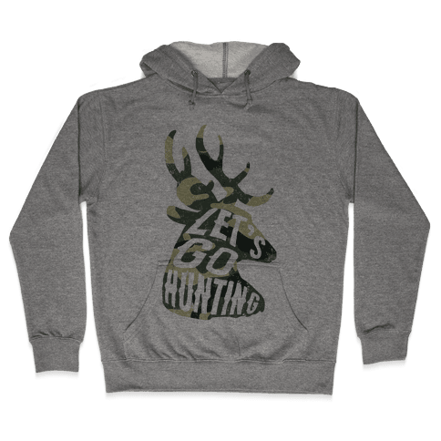 Let's Go Hunting Hooded Sweatshirt