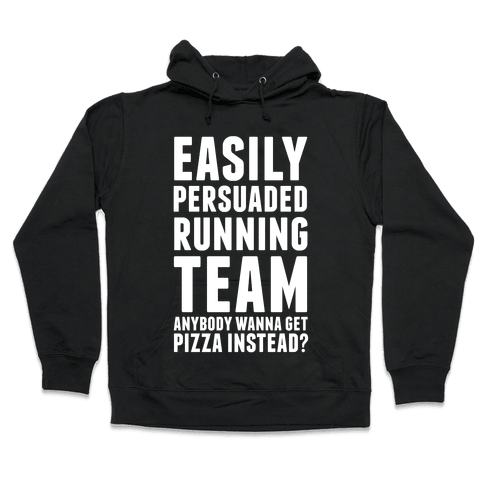 Easily Persuaded Running Team Hooded Sweatshirt