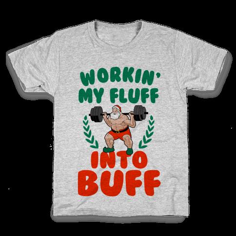 Workin'g My Fluff into Buff (Santa) Kids T-Shirt