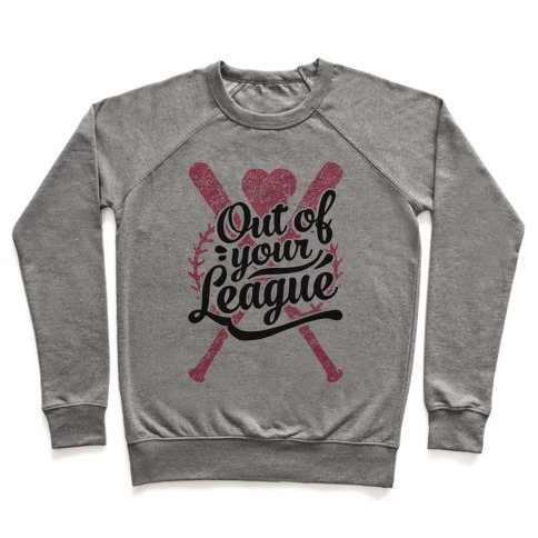 Out Of Your League Pullover