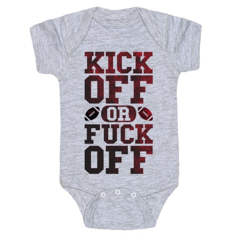 Kick Off Or F*** Off Baby Onesy