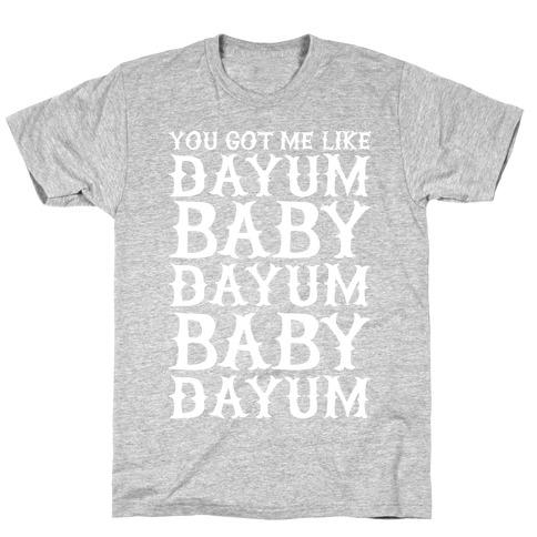 Dayum Baby T-Shirt