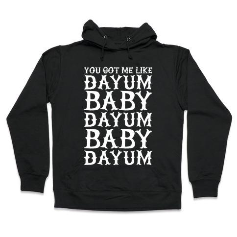 Dayum Baby Hooded Sweatshirt