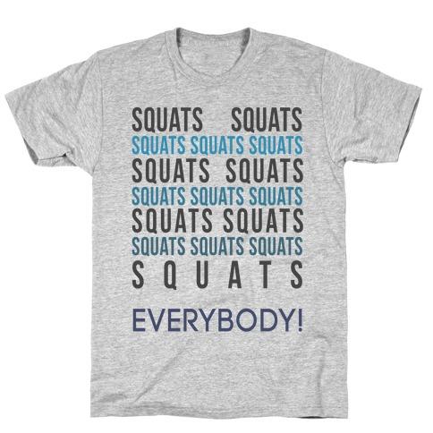 Squats Squats Squats Squats Squats T-Shirt