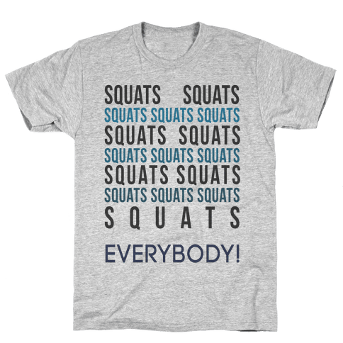 Squats Squats Squats Squats Squats Mens T-Shirt