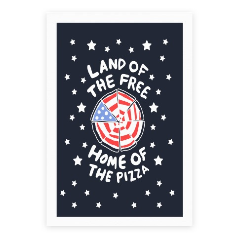Land of the Free, Home of the Pizza Poster