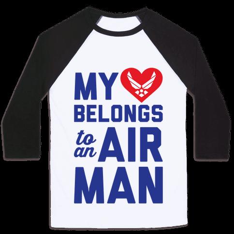 My Heart Belongs To An Airman Baseball Tee