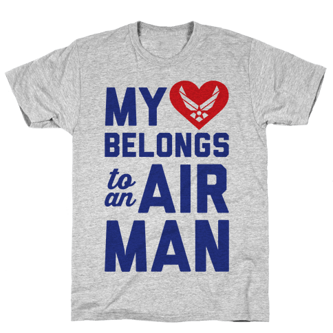 My Heart Belongs To An Airman Mens/Unisex T-Shirt
