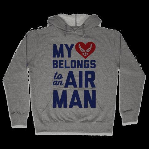 My Heart Belongs To An Airman Hooded Sweatshirt