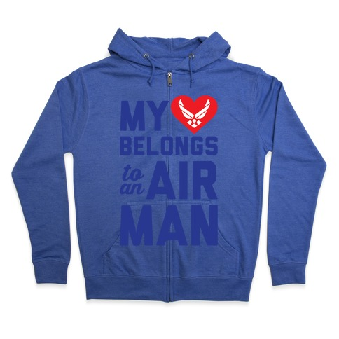 My Heart Belongs To An Airman Zip Hoodie