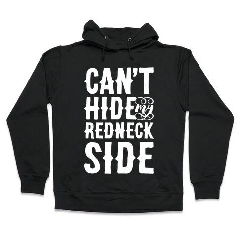 Can't Hide My Redneck Side Hooded Sweatshirt