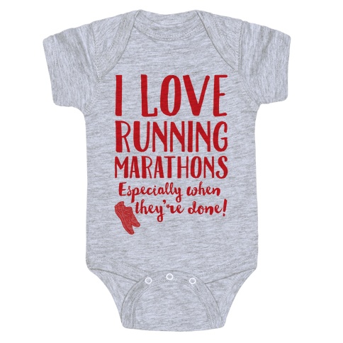 I Love Running Marathons Especially When They're Over Baby Onesy