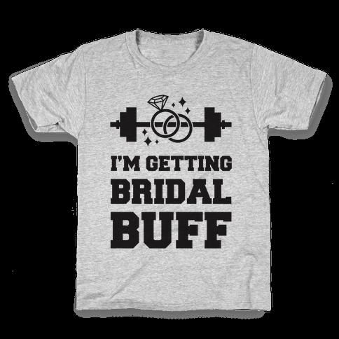 I'm Getting Bridal Buff Kids T-Shirt
