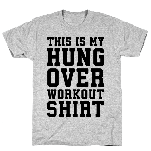 This Is My Hungover Workout Shirt Mens T-Shirt