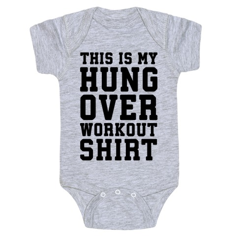 This Is My Hungover Workout Shirt Baby Onesy