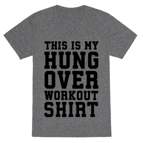 This Is My Hungover Workout Shirt V-Neck Tee Shirt