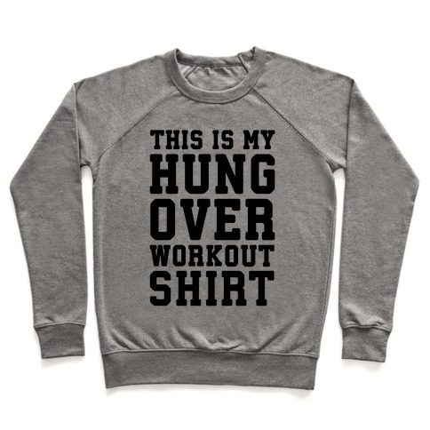 This Is My Hungover Workout Shirt Pullover