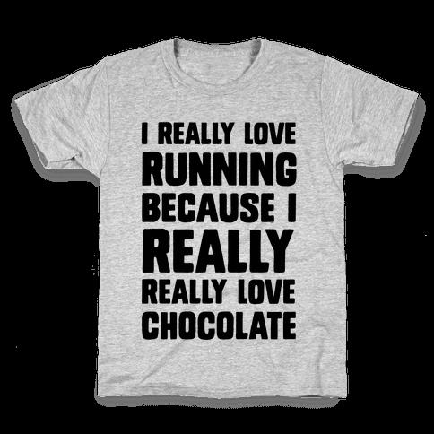 I Really Love Running Because I Really Really Love Chocolate Kids T-Shirt
