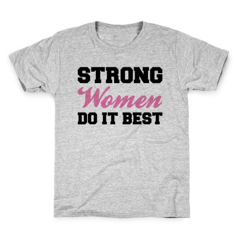 Strong Women Do It Best Kids T-Shirt