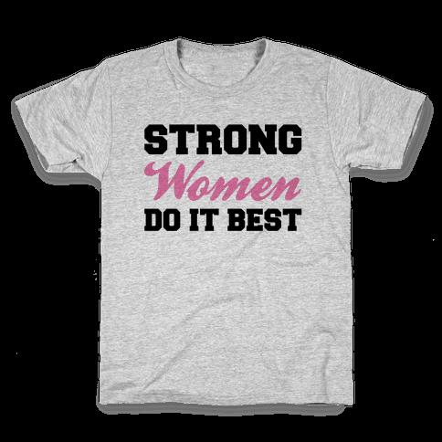 Strong Women Do It Best Kids T-Shirt