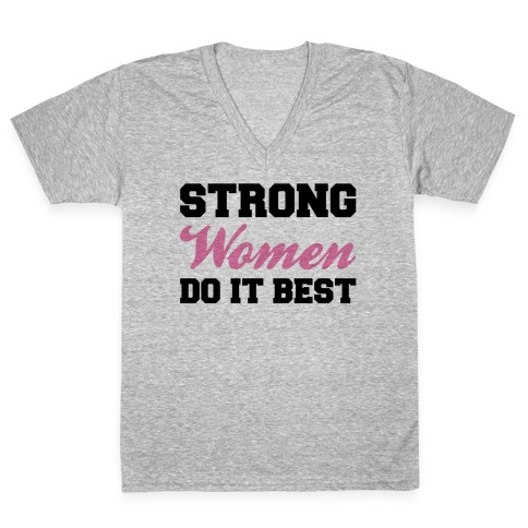 Strong Women Do It Best V-Neck Tee Shirt