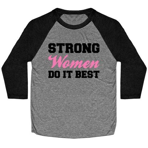 Strong Women Do It Best Baseball Tee