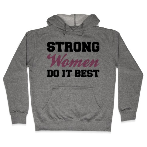 Strong Women Do It Best Hooded Sweatshirt