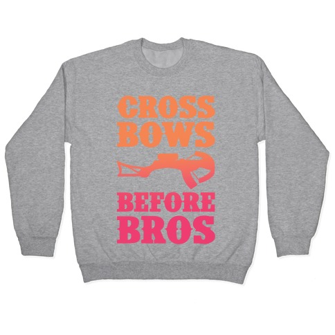 Crossbows Before Bros Pullover