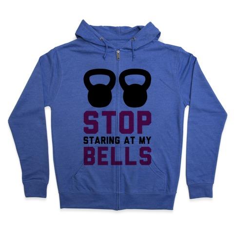 Stop Staring at My Bells! Zip Hoodie