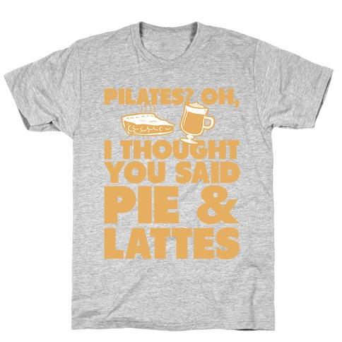 Pies & Latte T-Shirt