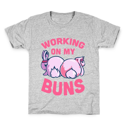 Working on My Buns! Kids T-Shirt