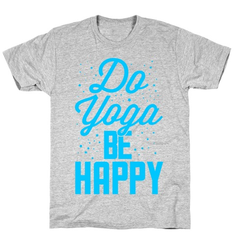 Do Yoga Be Happy T-Shirt