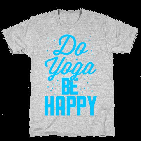 Do Yoga Be Happy Mens T-Shirt