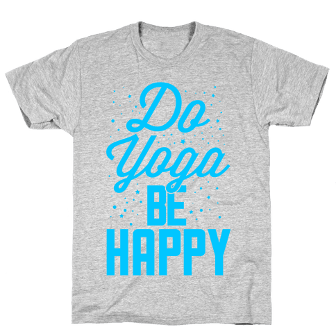 Do Yoga Be Happy Mens T-Shirt