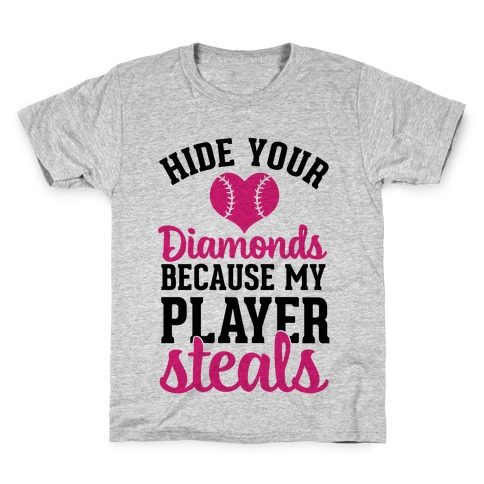 Hide Your Diamonds Because My Player Steals Kids T-Shirt